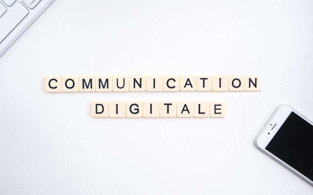 Comprendre et réussir sa communication digitale