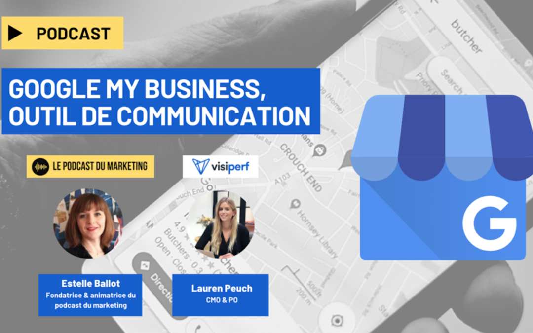 [Podcast] Le podcast du marketing : Google My Business, outil de communication locale