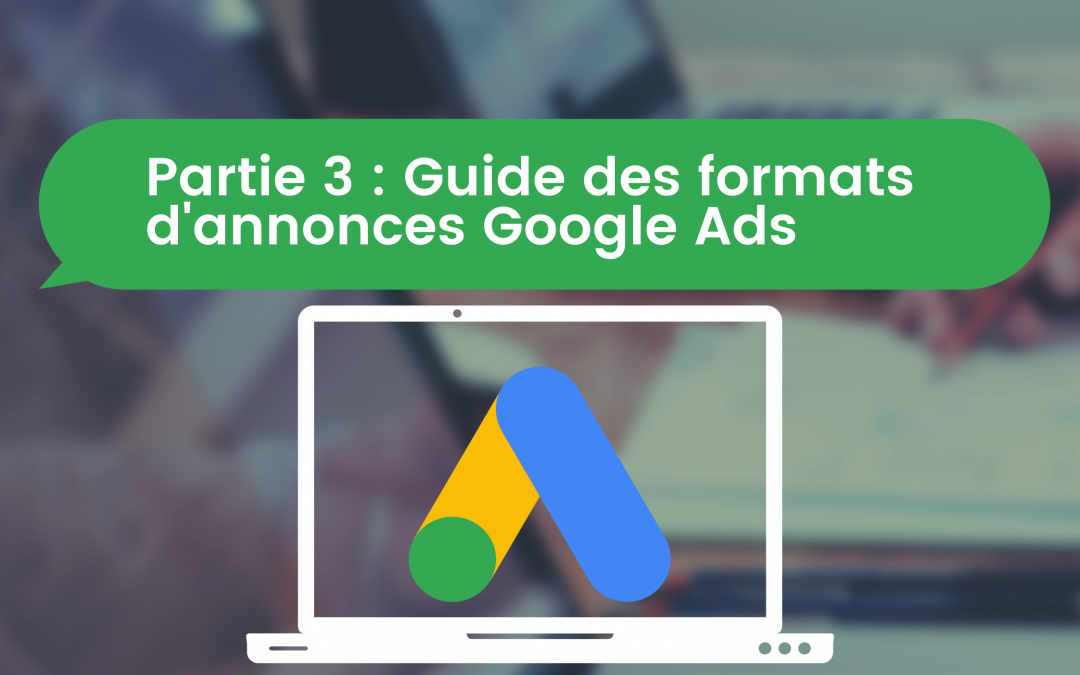 [Partie 3] Guide des formats d'annonces Google Ads : Les campagnes pour Application & Discovery